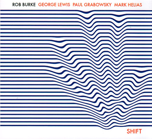 Burke, Rob / George Lewis / Paul Grabowsky / Mark Helias: Shift (FMR)