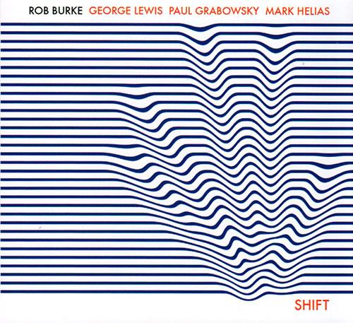 Burke, Rob / George Lewis / Paul Grabowsky / Mark Helias: Shift (FMR)