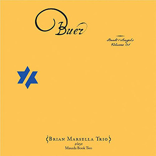 Marsella, Brian: Buer: The Book of Angels Volume 31 (Tzadik)