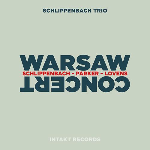 Schlippenbach Trio (Schlippenbach / Evan Parker / Lovens): Warsaw Concert (Intakt)