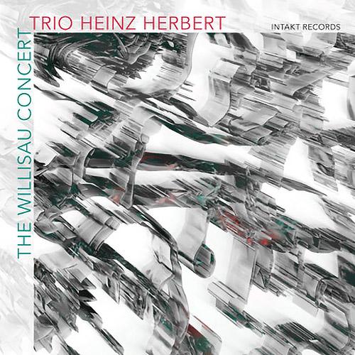 Trio Heinz Herbert (w/ Dominic Landolt / Ramon Landolt / Mario Haenni): The Willisau Concert (Live) (Intakt)