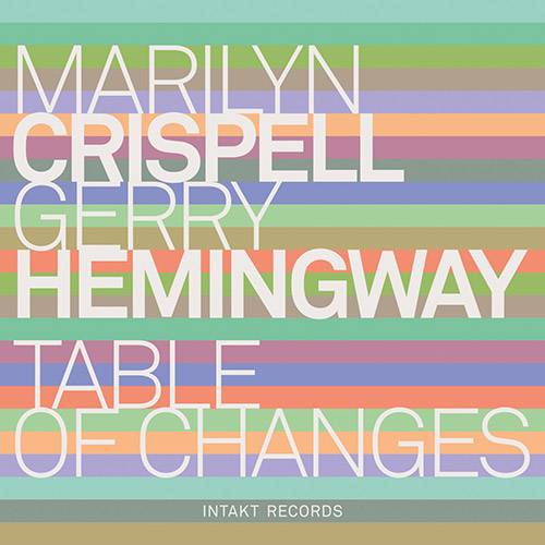 Crispell, Marilyn / Gerry Hemingway: Table of Changes (Live) (Intakt)
