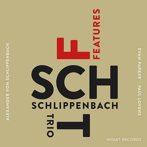 Schlippenbach Trio (Schlippenbach / Evan Parker / Lovens): Features (Intakt)