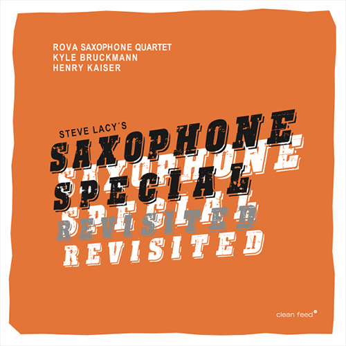 Rova / Bruckmann & Kaiser: Steve Lacy's Saxophone Special Revisited (Clean Feed)