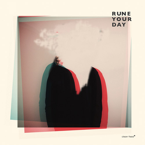 Rune Your Day (Mathisen / Roligheten / Nergaard / Skalstad): Rune Your Day (Clean Feed)
