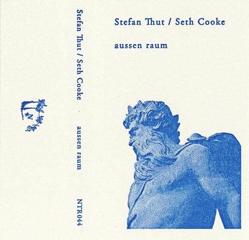 Thut, Stefan / Seth Cooke: Aussen Raum [CASSETTE] (Notice Recordings)