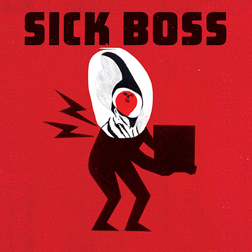 Sick Boss (Schmidt / Meger / Peggy Lee / JP Carter / Naylor / Page): Sick Boss (Drip Audio)