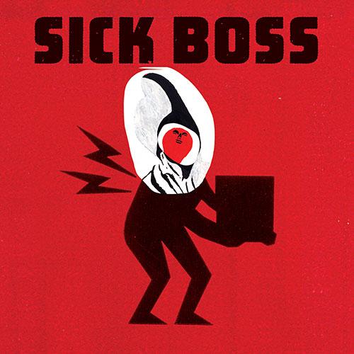 Sick Boss (Schmidt / Meger / Peggy Lee / JP Carter / Naylor / Page): Sick Boss (Drip Audio)