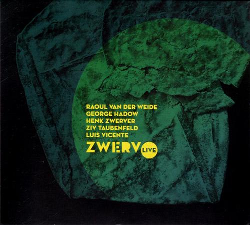 Zwerv (Raoul van der Weide / George Hadow / Henk Zwerver / Ziv Taubenfeld / Luis Vicente): Live (Creative Sources)