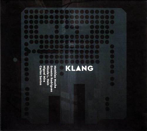 Muche, Matthias / Ernesto Rodrigues / Nicola L. Hein / Miguel Mira / Carlos Santo: Klang (Creative Sources)