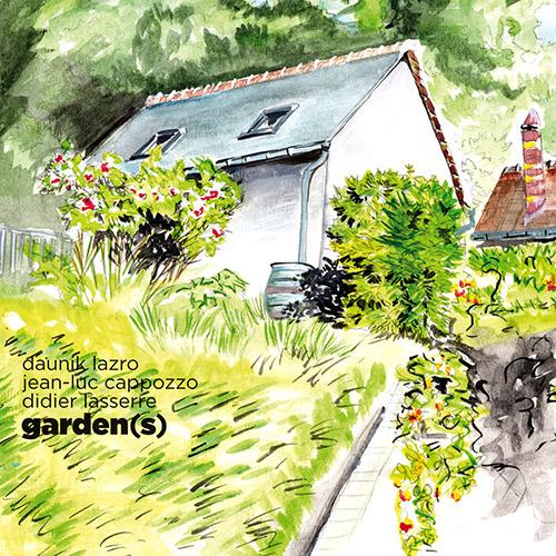 Lazro, Daunik / Jean-Luc Cappozzo / Didier Lasserre: Garden(s) (Ayler)