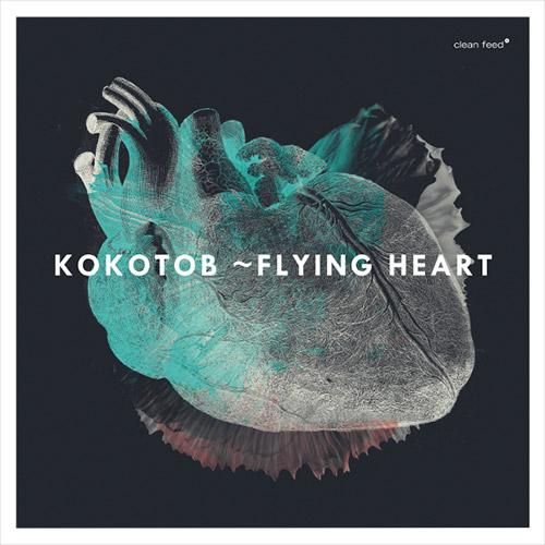 Kokotob (Taiko Saito / Niko Meinhold / Tobias Schirmer): Flying Heart (Clean Feed)