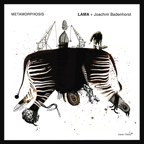 LAMA + Joachim Badenhorst: Metamorphosis (Clean Feed)