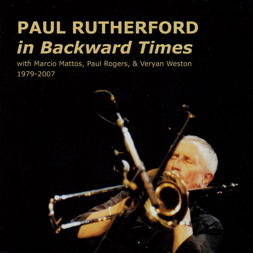 Rutherford, Paul: In Backward Times (1979-2007) (Emanem)