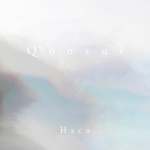 Haco: Qoosui (Someone Good / Room40)