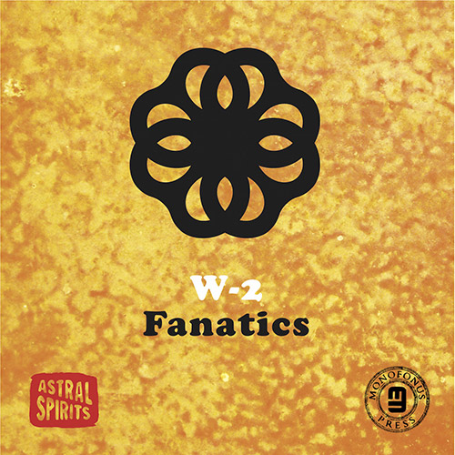W-2 (Sam Weinberg / Chris Welcome): Fanatics [CASSETTE + DOWNLOAD] (Astral Spirits)