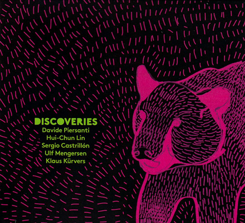 Piersanti, Davide / Hui-Chun Lin / Sergio Castrillon / Ulf Mengersen / Klaus Kurvers: Discoveries (Creative Sources)