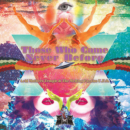 Acid Mothers Temple & The Melting Paraiso U.F.O.: Those Who Came Never Before [VINYL] (Nod and Smile Records)