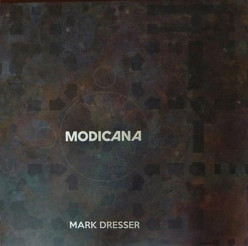 Dresser, Mark : Modicana [VINYL] (NoBusiness)