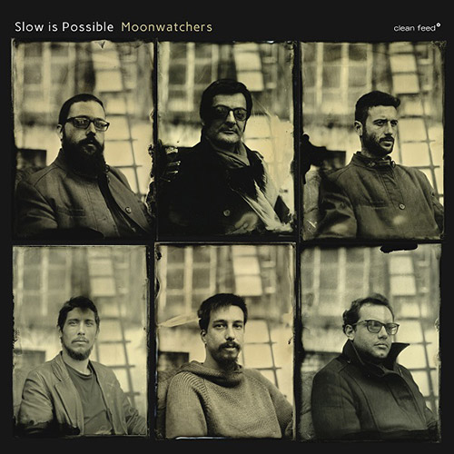 Slow Is Possible (Pontiifice / Figueira / Fonseca / Clemente / Santos Dias / Sousa): Moonwatchers (Clean Feed)