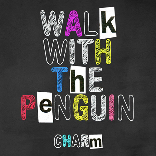 Walk With The Penguin: Charm (Amorfon)