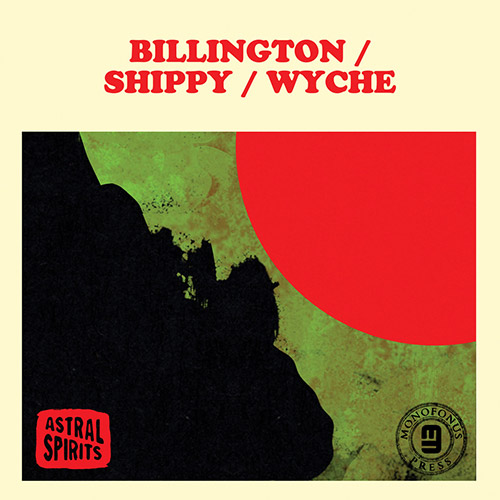 Billington / Shippy / Wyche: [CASSETTE w/ DOWNLOAD CODE] (Astral Spirits)