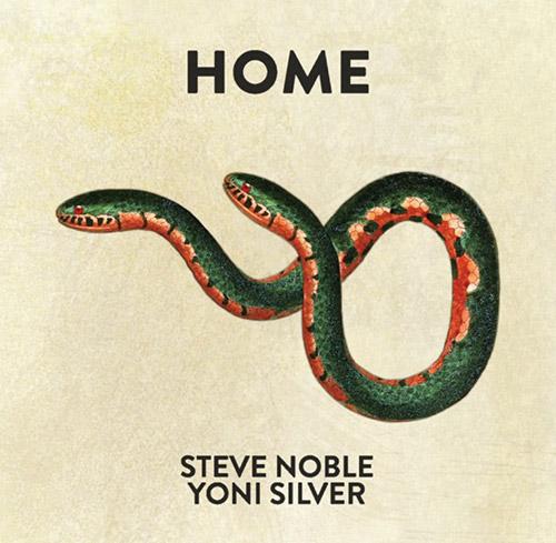 Noble, Steve / Yoni Silver: Home (Aural Terrains)