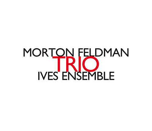Feldman, Morton: Trio (Hat [now] ART)