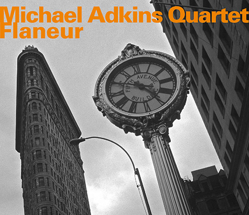 Adkins, Michael Quartet (w/ Russ Lossing / Larry Grenadier / Paul Motion): Flaneur (Hatology)
