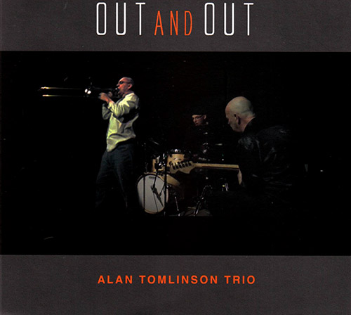 Tomlinson, Alan Trio ( w/ Dave Tucker / Phillip Marks): Out And Out (FMR)