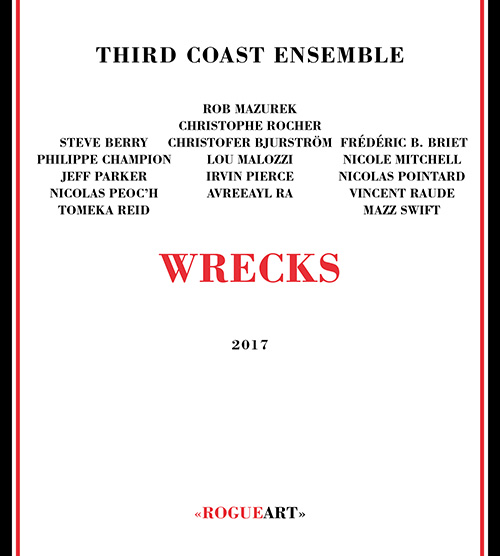 Third Coast Ensemble: Wrecks (RogueArt)