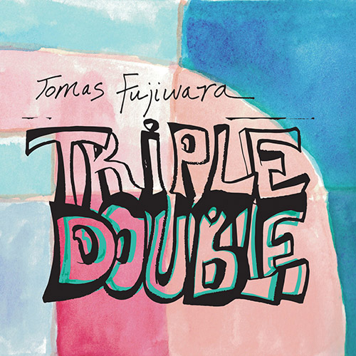 Fujiwara, Tomas : Triple Double (Firehouse 12 Records)