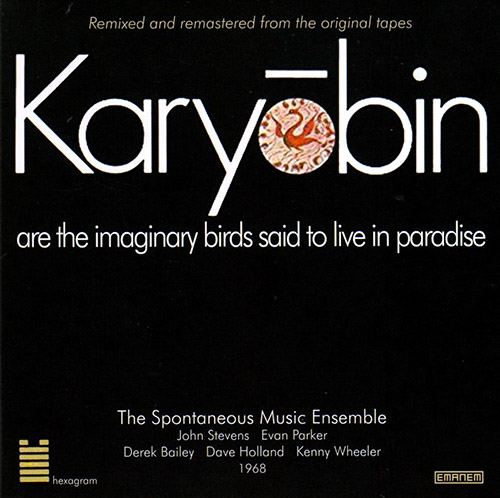 Spontaneous Music Ensemble: Karyobin (1968) [2017 REISSUE] (Emanem)