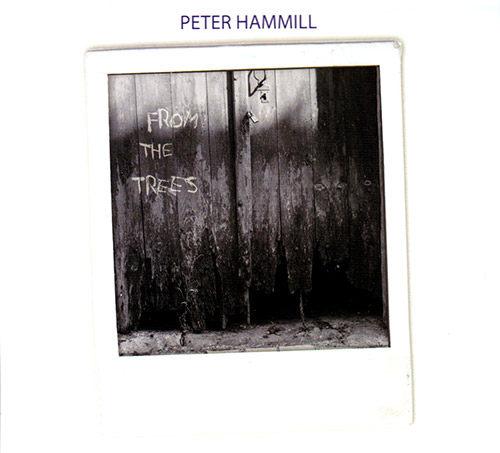 Hammill, Peter: From The Trees (Fie! Records)