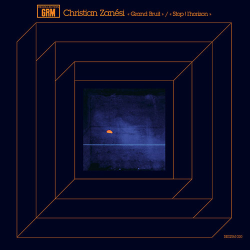 Zanesi, Christian: Grand Bruit/Stop ! l'horizon [VINYL] (Recollection GRM)