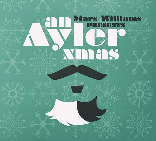 Williams, Mars presents (w/ Berman / Lonberg-Holm / Baker / Kessler / Sandstrom / Hunt): An Ayler Xm (Soul What Records)