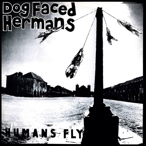 Dog Faced Hermans: Humans Fly [VINYL] (Sorcerer Records)