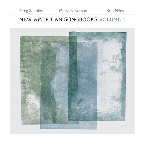 Saunier, Greg / Mary Halvorson / Ron Miles: New American Songbooks, Volume 1 [VINYL] (Sound American/Pleasure of the Text Records)