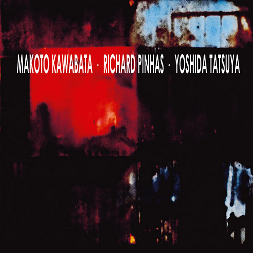 Kawabata, Makoto / Richard Pinhas / Tatsuya Yoshida: S/T (Bam Balam Records)
