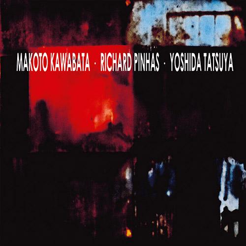 Kawabata, Makoto / Richard Pinhas / Tatsuya Yoshida: [VINYL] (Bam Balam Records)