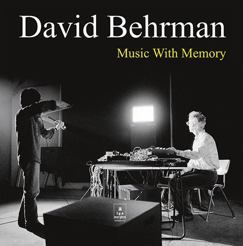 Behrman, David: Music With Memory [VINYL] (Alga Marghen)