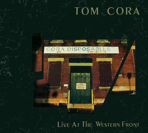 Cora, Tom: Live At The Western Front (Klanggalerie)
