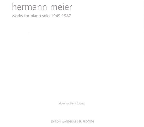 Meier, Hermann : Works For Piano 1949 - 1987 [2 CDs] (Edition Wandelweiser Records)
