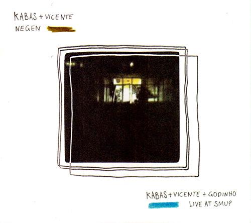 Kabas + Luis Vicente + Carlos Godinho: Negen / Live at SMUP [2 CDs] (FMR)