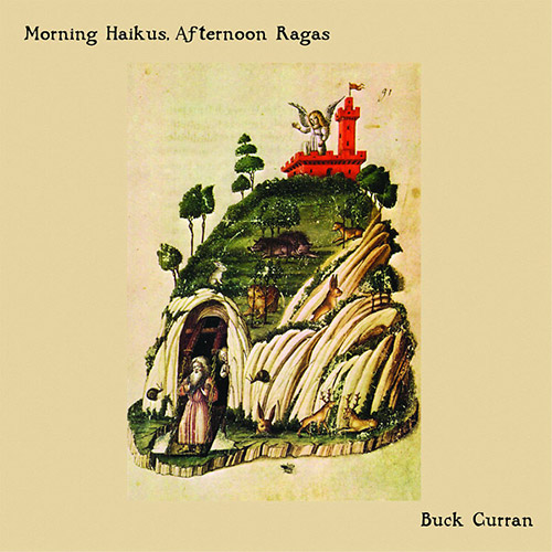 Curran, Buck: Morning Haikus, Afternoon Ragas (ESP-Disk)