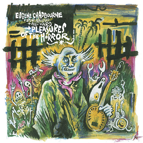 Chadbourne, Eugene / Steve Beresford / Alex Ward: Pleasures of the Horror [VINYL] (Bisou Records)