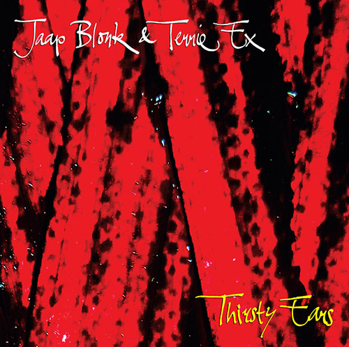 Blonk, Jaap / Terrie Ex: Thirsty Ears (Terp Records)