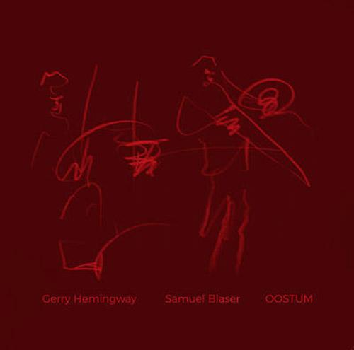 Blaser, Samuel / Gerry Hemingway: Oostum [VINYL] (NoBusiness)