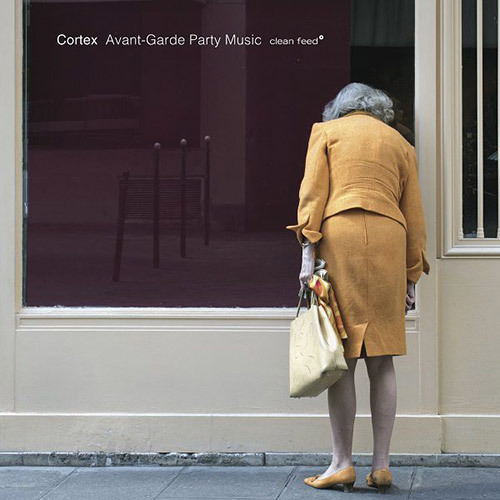Cortex: Avant-Garde Party Music [VINYL] (Clean Feed)