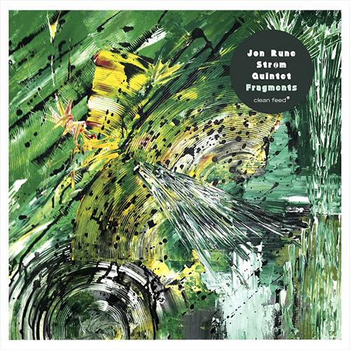 Strom, Jon Rune Quintet: Fragments (Clean Feed)